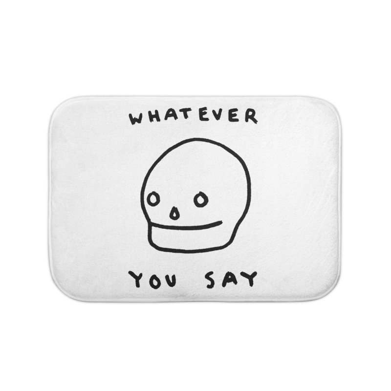 Whatever You Say Home Bath Mat by Garbage Party's Trash Talk & Apparel Shop