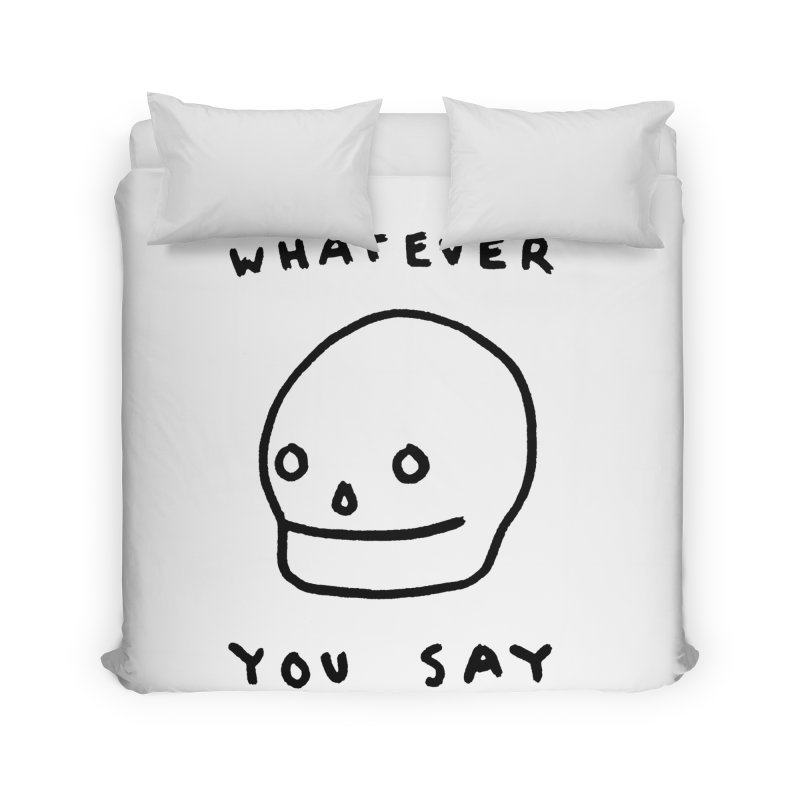 Whatever You Say Home Duvet by Garbage Party's Trash Talk & Apparel Shop
