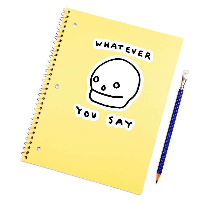 Whatever You Say Accessories Sticker by Garbage Party's Trash Talk & Apparel Shop