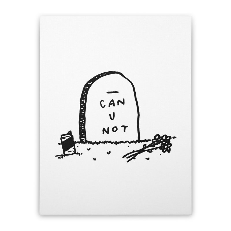 Can U Not? Home Stretched Canvas by Garbage Party's Trash Talk & Apparel Shop