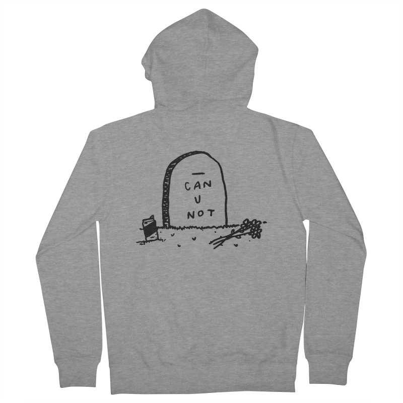 Can U Not? Women's Zip-Up Hoody by Garbage Party's Trash Talk & Apparel Shop