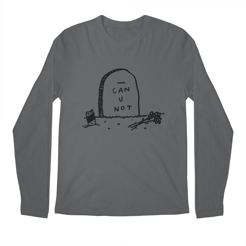 Can U Not? Men's Longsleeve T-Shirt by Garbage Party's Trash Talk & Apparel Shop