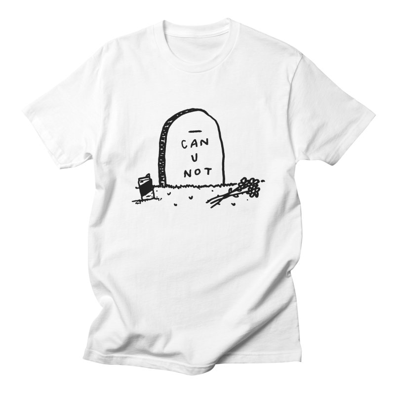 Can U Not? in Men's T-Shirt White by Garbage Party's Trash Talk & Apparel Shop