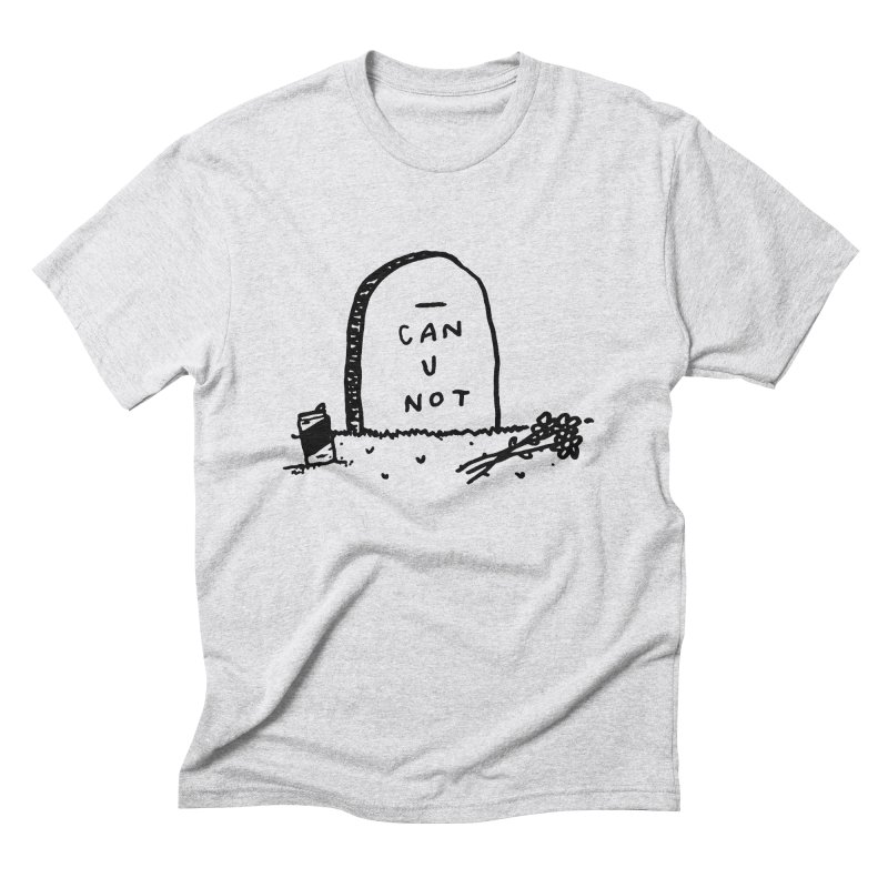 Can U Not? Men's  by Garbage Party's Trash Talk & Apparel Shop