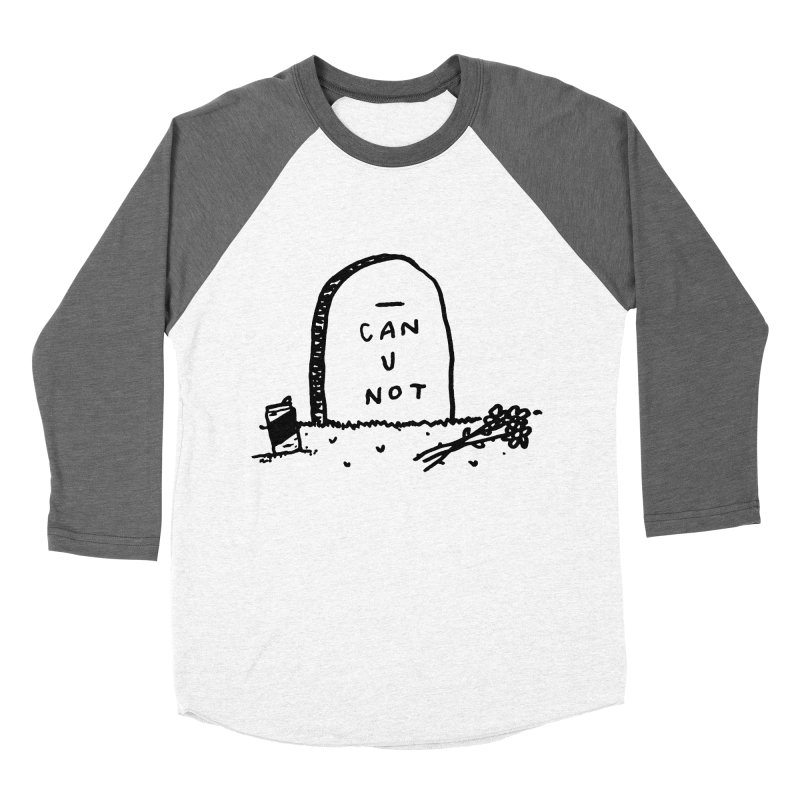 Can U Not? Men's Baseball Triblend T-Shirt by Garbage Party's Trash Talk & Apparel Shop