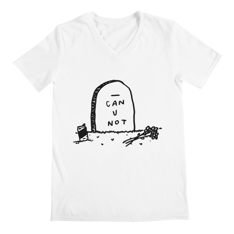 Can U Not? Men's V-Neck by Garbage Party's Trash Talk & Apparel Shop
