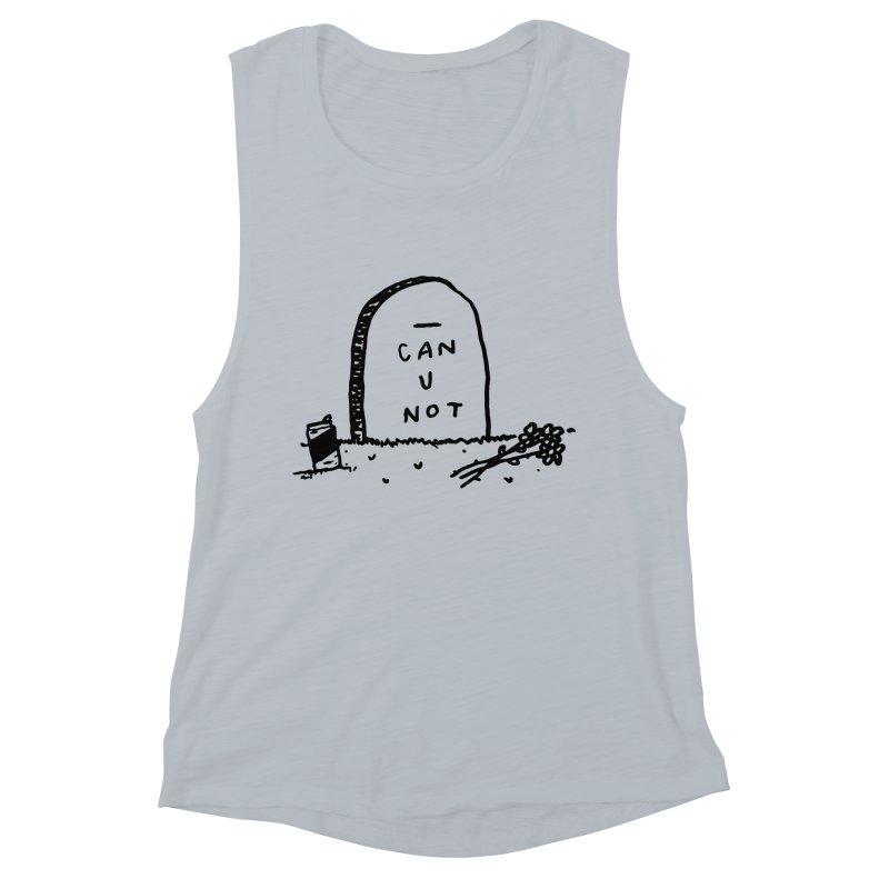 Can U Not? Women's Muscle Tank by Garbage Party's Trash Talk & Apparel Shop