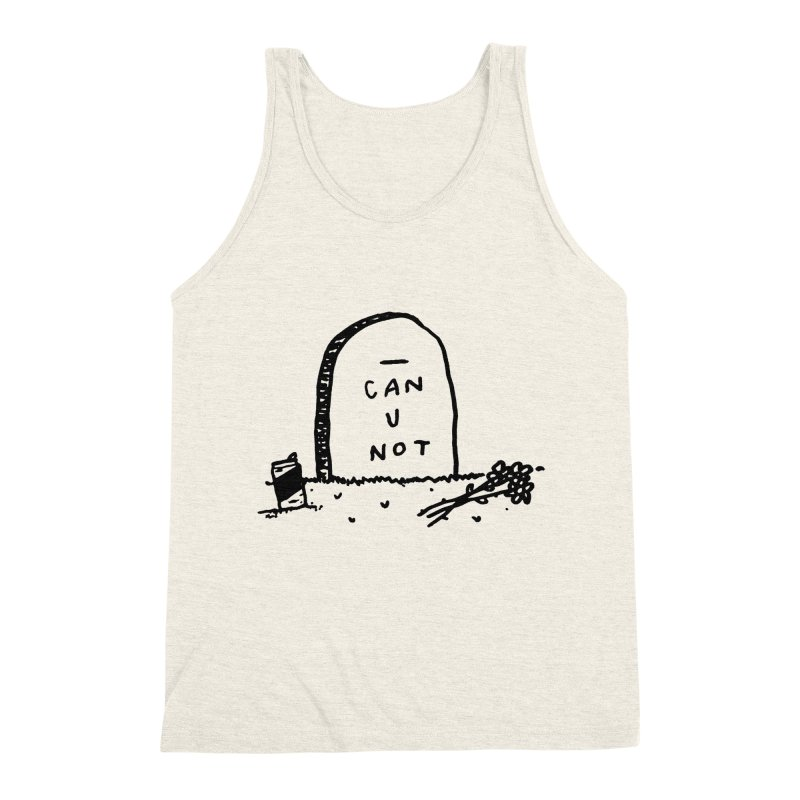Can U Not? Men's Triblend Tank by Garbage Party's Trash Talk & Apparel Shop