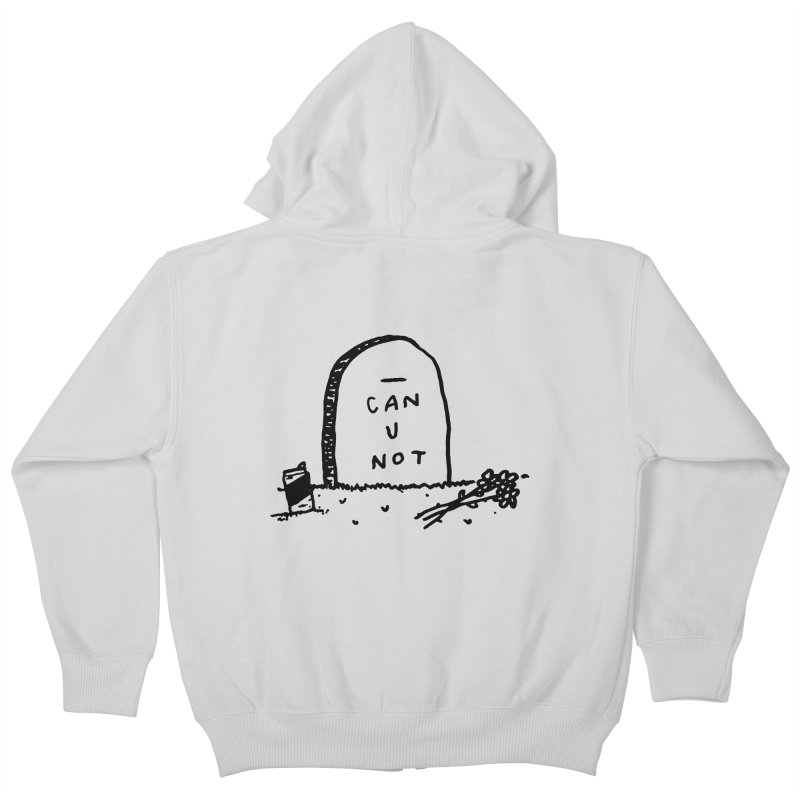 Can U Not? Kids Zip-Up Hoody by Garbage Party's Trash Talk & Apparel Shop