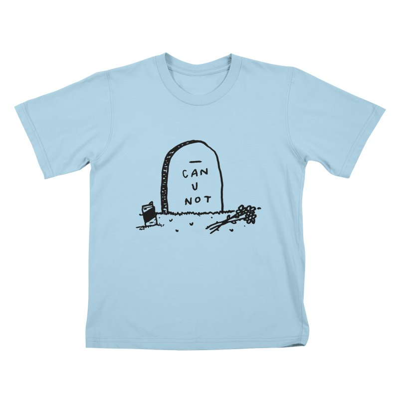 Can U Not? Kids T-Shirt by Garbage Party's Trash Talk & Apparel Shop