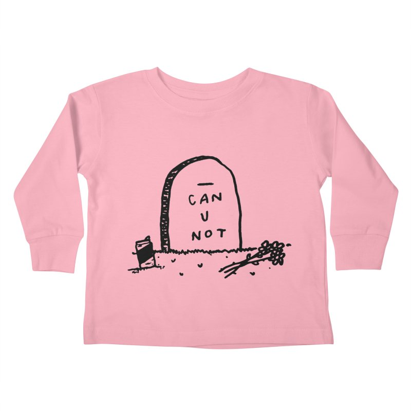 Can U Not? Kids Toddler Longsleeve T-Shirt by Garbage Party's Trash Talk & Apparel Shop