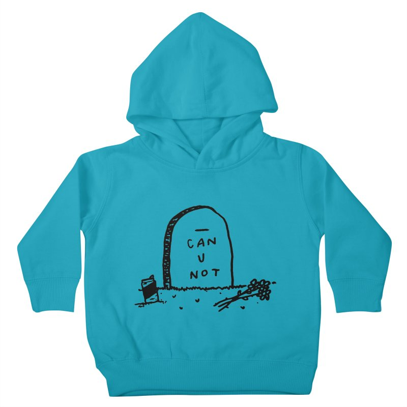 Can U Not? Kids Toddler Pullover Hoody by Garbage Party's Trash Talk & Apparel Shop
