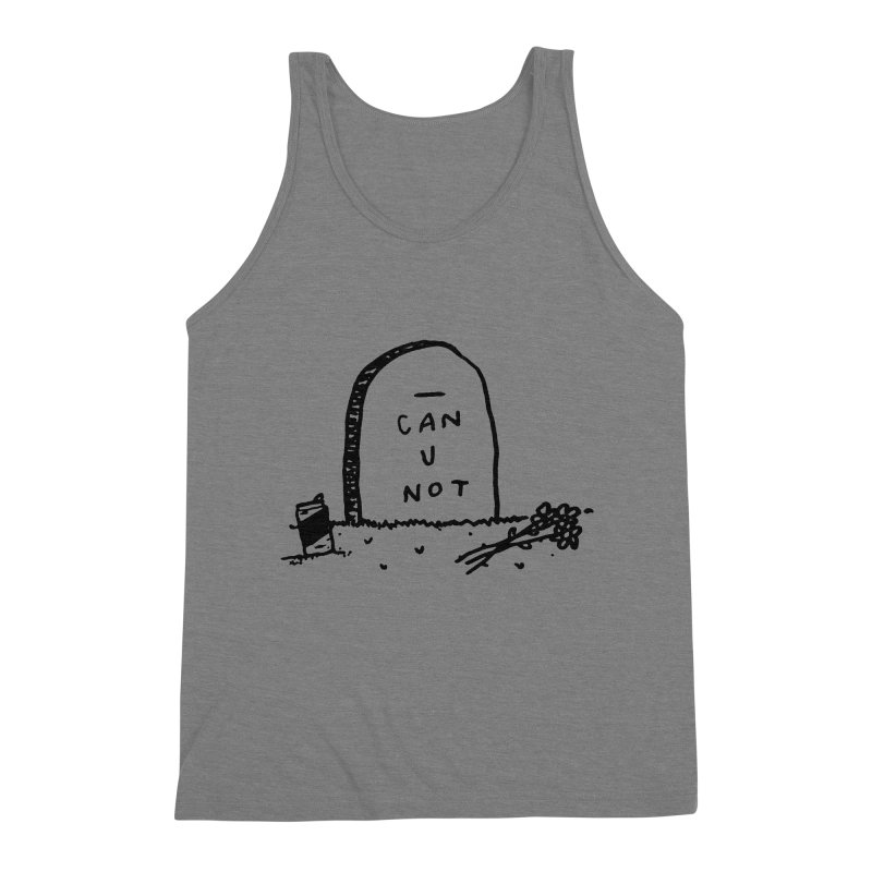 Can U Not? Men's Tank by Garbage Party's Trash Talk & Apparel Shop