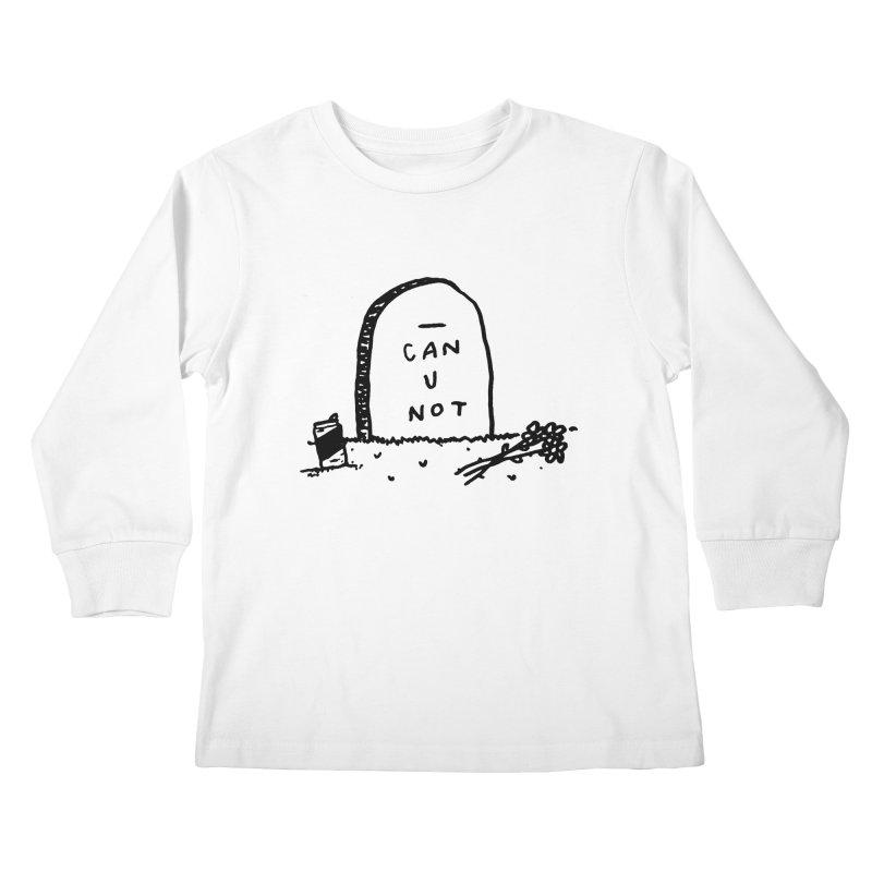 Can U Not? Kids Longsleeve T-Shirt by Garbage Party's Trash Talk & Apparel Shop