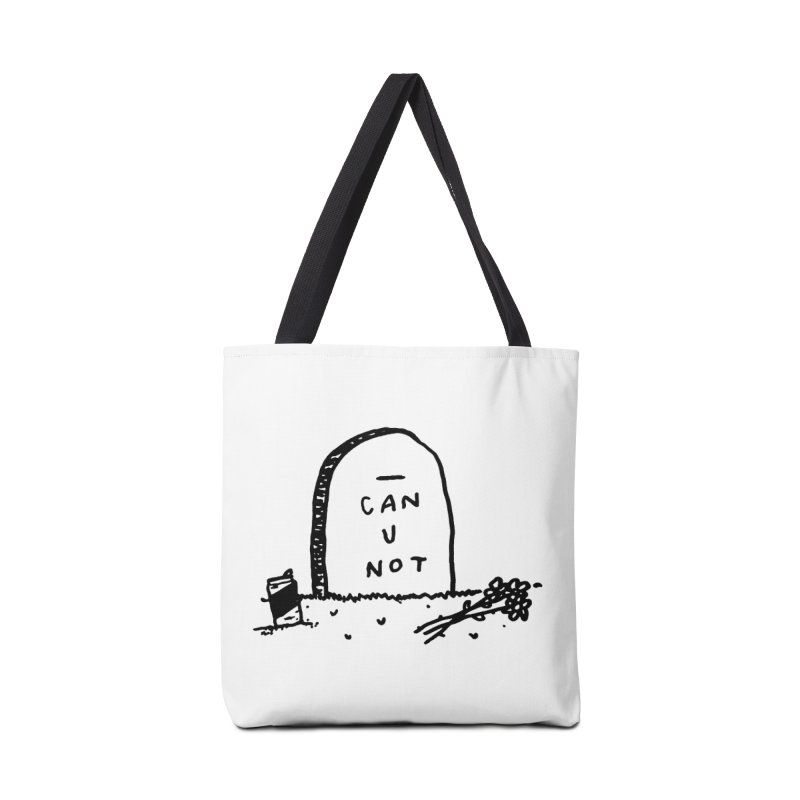 Can U Not? Accessories Tote Bag Bag by Garbage Party's Trash Talk & Apparel Shop