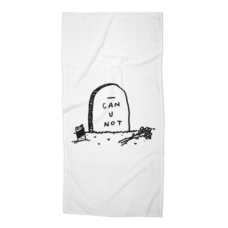 Can U Not? Accessories Beach Towel by Garbage Party's Trash Talk & Apparel Shop