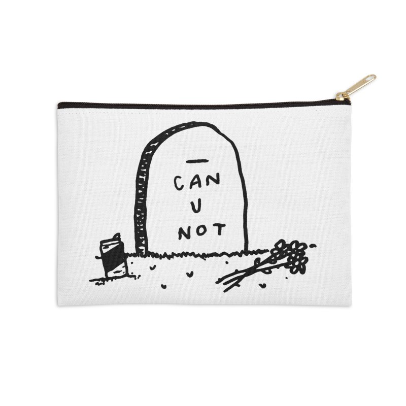 Can U Not? Accessories Zip Pouch by Garbage Party's Trash Talk & Apparel Shop