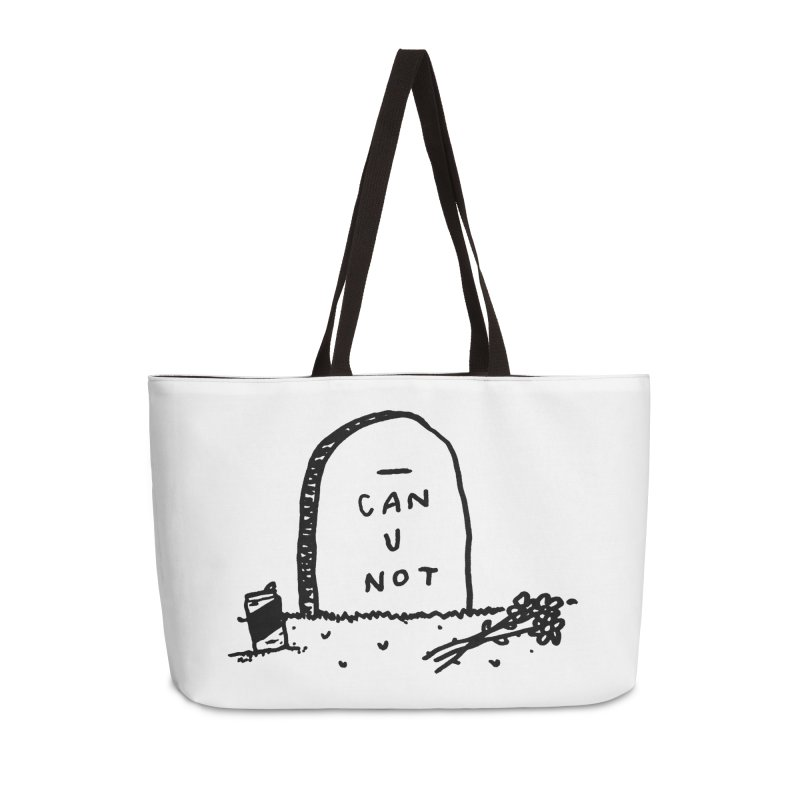 Can U Not? Accessories Weekender Bag Bag by Garbage Party's Trash Talk & Apparel Shop