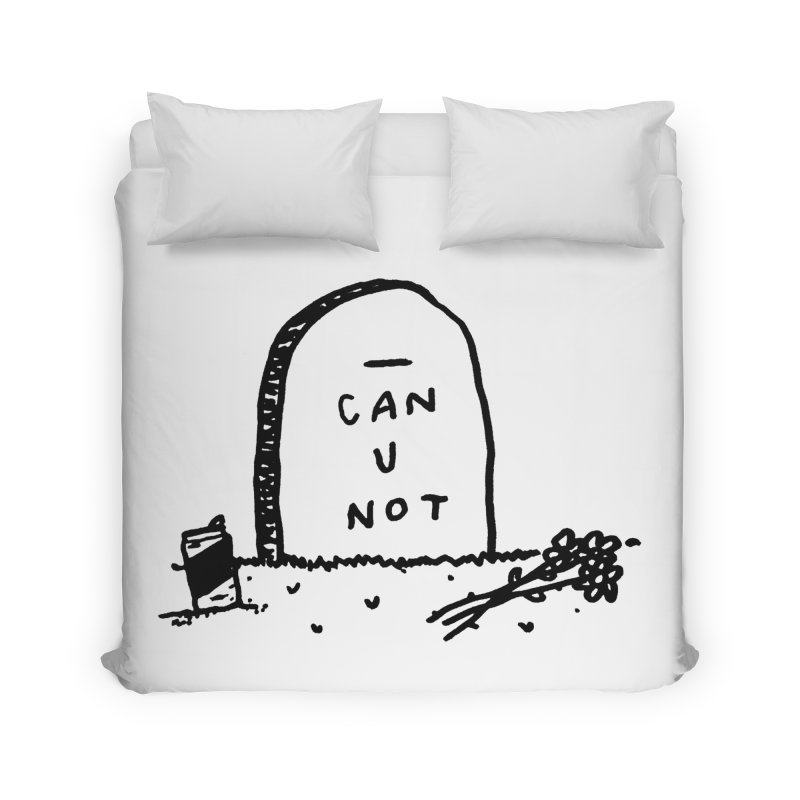 Can U Not? Home Duvet by Garbage Party's Trash Talk & Apparel Shop