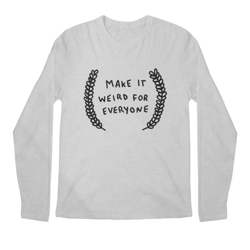 Make It Weird Men's Longsleeve T-Shirt by Garbage Party's Trash Talk & Apparel Shop