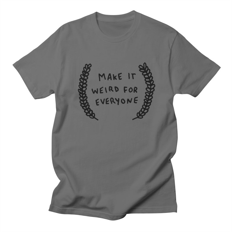 Make It Weird Men's T-shirt by Garbage Party's Trash Talk & Apparel Shop