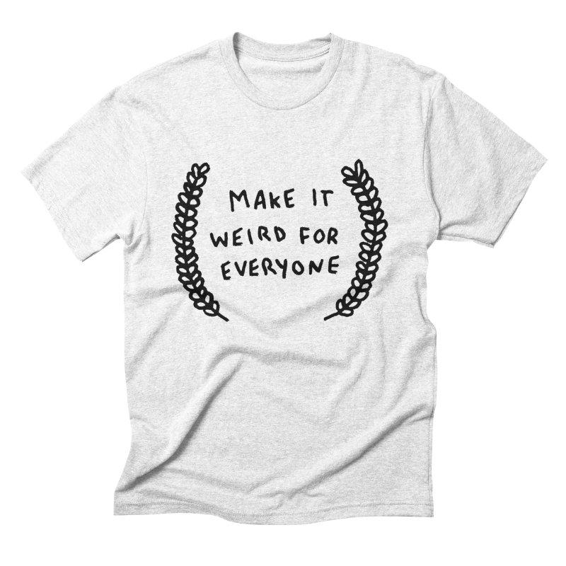 Make It Weird   by Garbage Party's Trash Talk & Apparel Shop