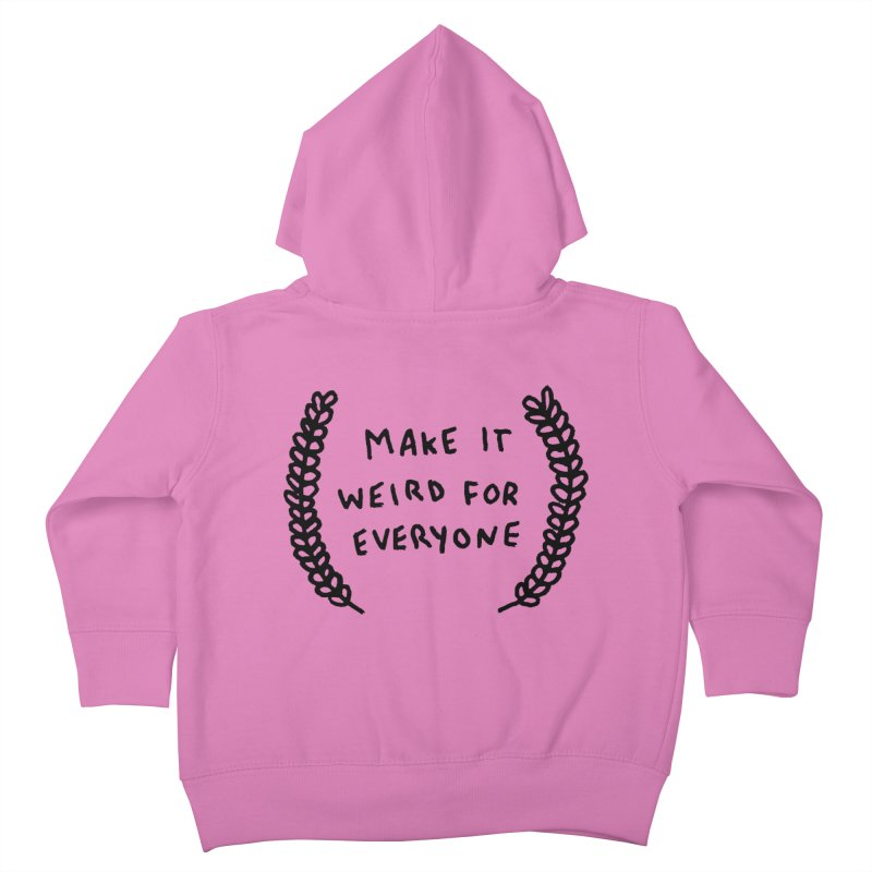 Make It Weird Kids Toddler Zip-Up Hoody by Garbage Party's Trash Talk & Apparel Shop
