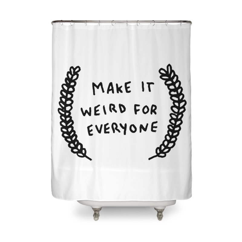 Make It Weird Home Shower Curtain by Garbage Party's Trash Talk & Apparel Shop
