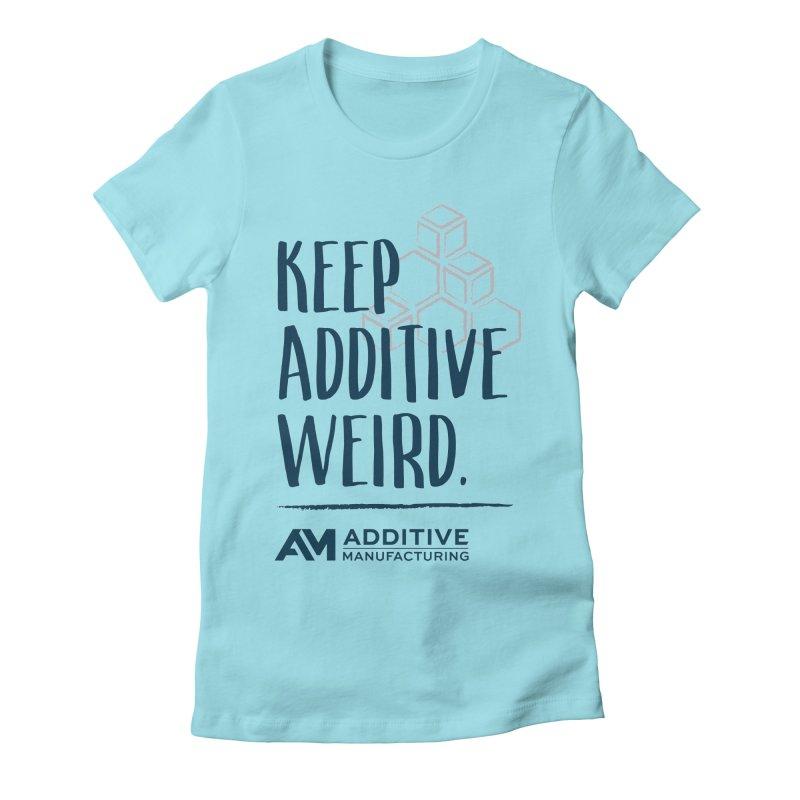 Keep Additive Weird Women's T-Shirt by Gardner Business Media