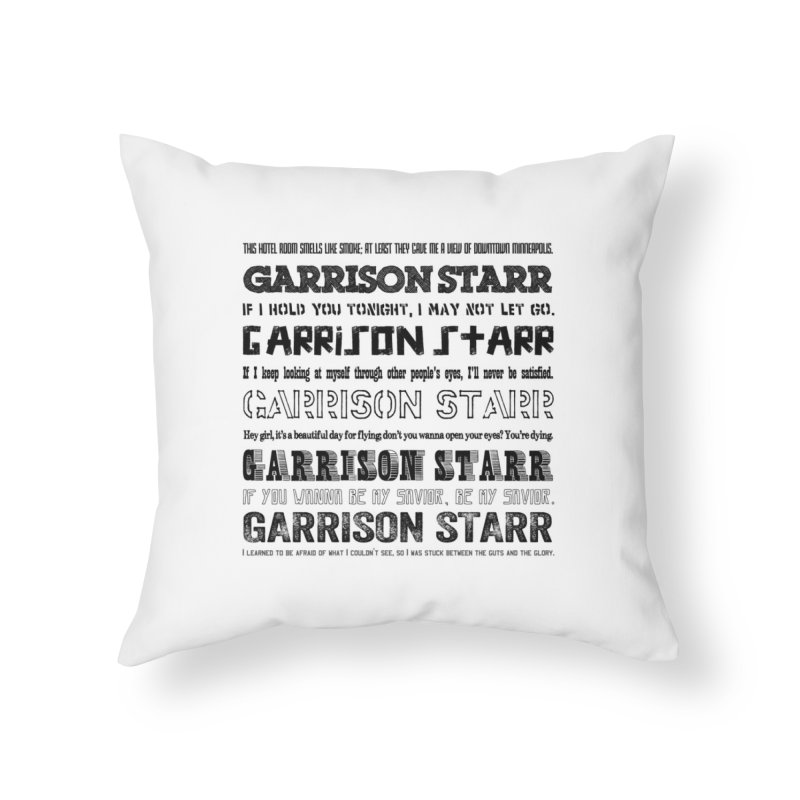 Multiple Lyrics Home Throw Pillow by Garrison Starr's Artist Shop