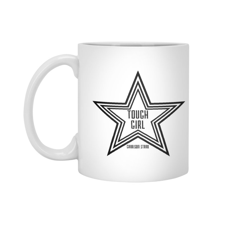 Tough Girl Star - Black Accessories Mug by Garrison Starr's Artist Shop