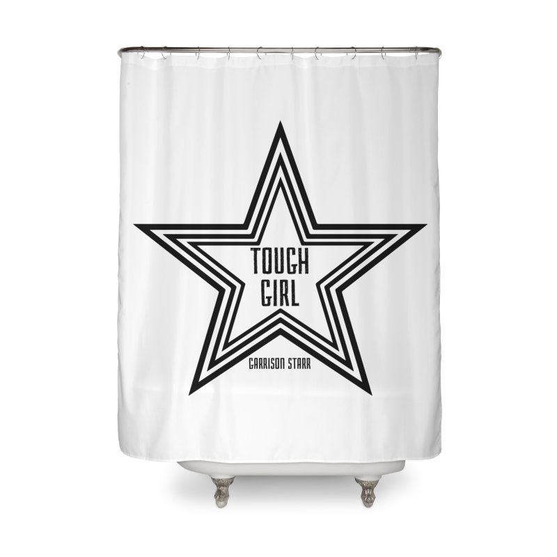 Tough Girl Star - Black Home Shower Curtain by Garrison Starr's Artist Shop