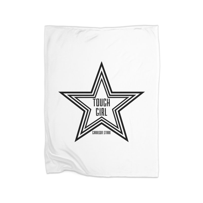 Tough Girl Star - Black Home Fleece Blanket Blanket by Garrison Starr's Artist Shop