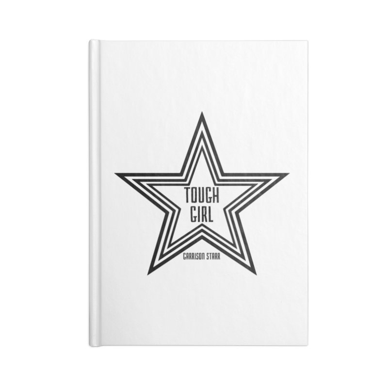 Tough Girl Star - Black Accessories Lined Journal Notebook by Garrison Starr's Artist Shop