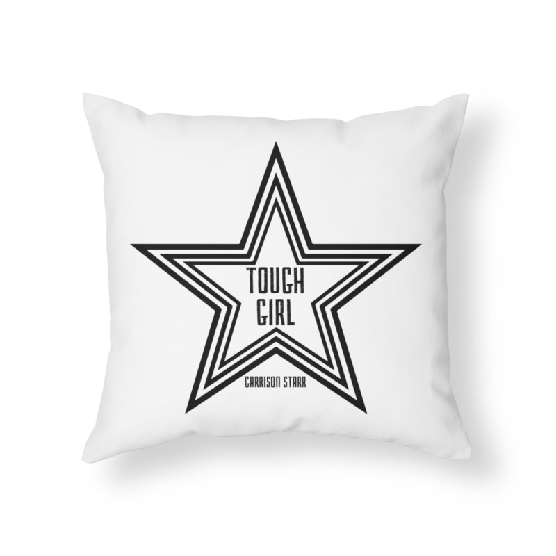 Tough Girl Star - Black Home Throw Pillow by Garrison Starr's Artist Shop