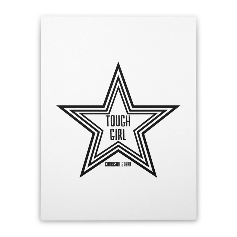 Tough Girl Star - Black Home Stretched Canvas by Garrison Starr's Artist Shop