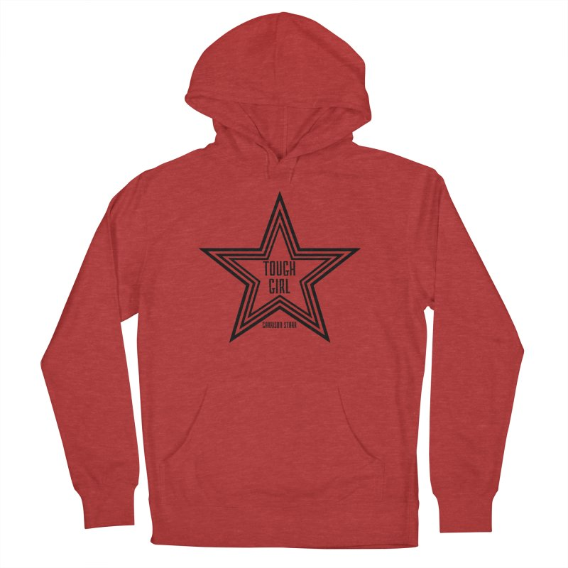 Tough Girl Star - Black Women's French Terry Pullover Hoody by Garrison Starr's Artist Shop