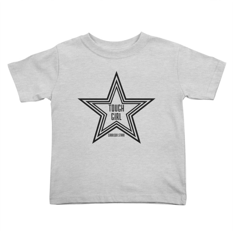 Tough Girl Star - Black Kids Toddler T-Shirt by Garrison Starr's Artist Shop