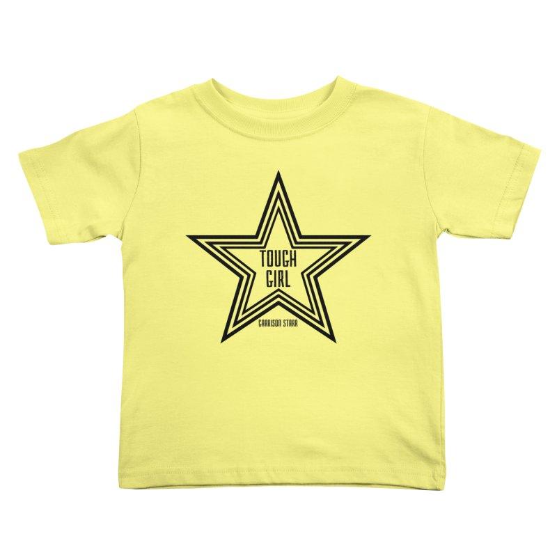 Tough Girl Star - Black Kids Toddler T-Shirt by Garrison Starr's Artist Shop
