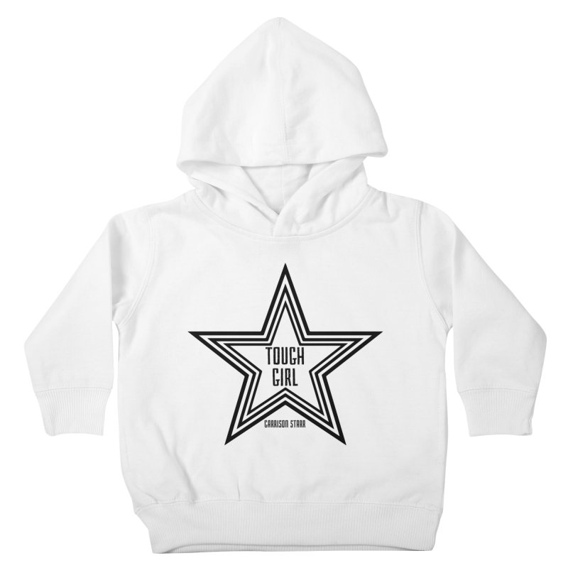 Tough Girl Star - Black Kids Toddler Pullover Hoody by Garrison Starr's Artist Shop