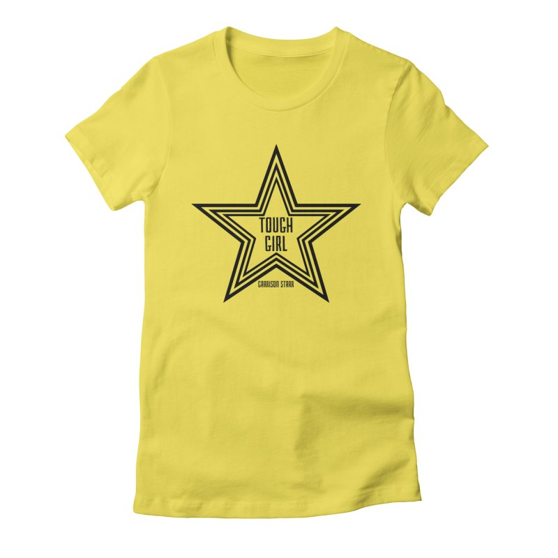 Tough Girl Star - Black Women's T-Shirt by Garrison Starr's Artist Shop