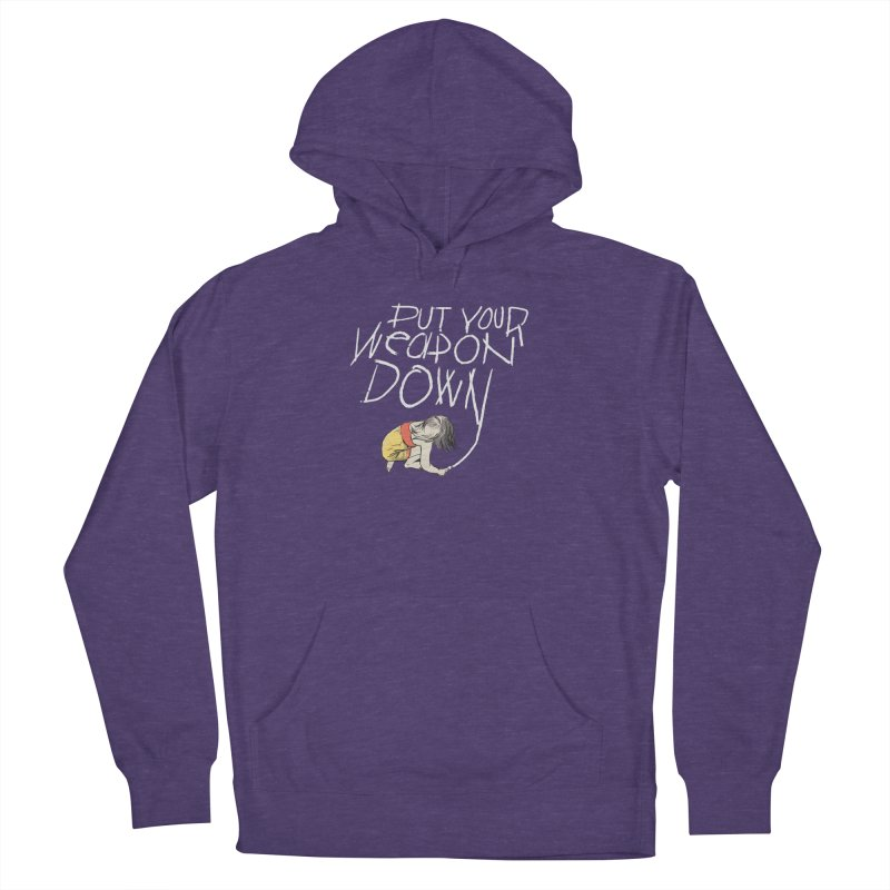 Put Your Weapon Down Women's French Terry Pullover Hoody by Garrison Starr's Artist Shop