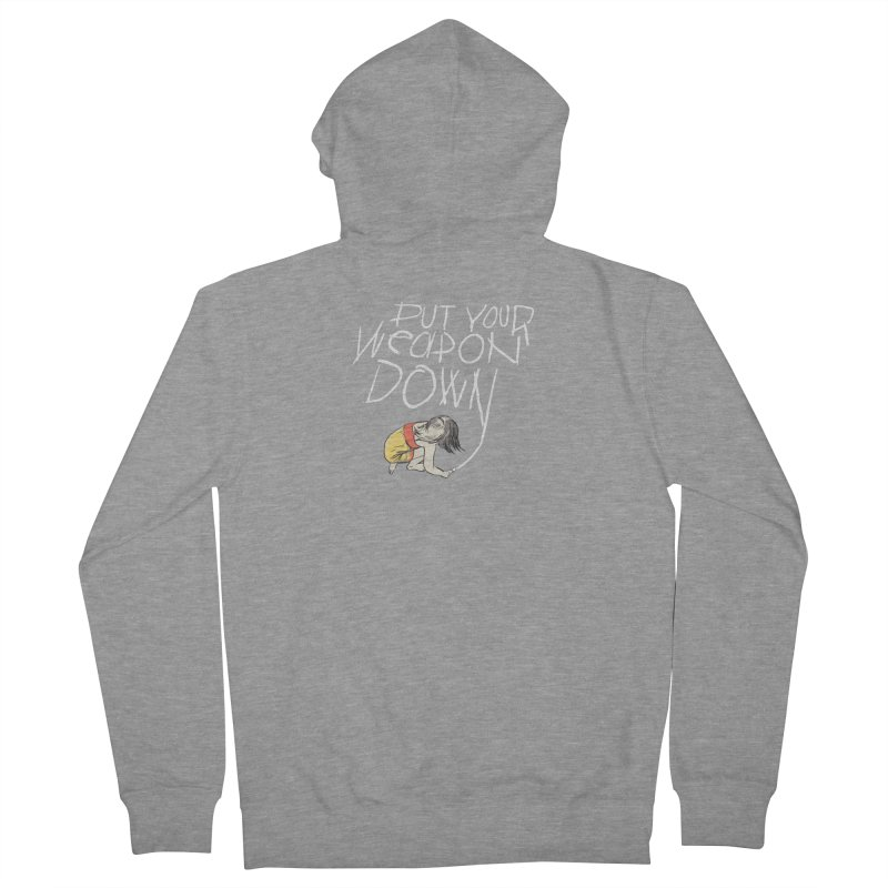 Put Your Weapon Down Women's Zip-Up Hoody by Garrison Starr's Artist Shop