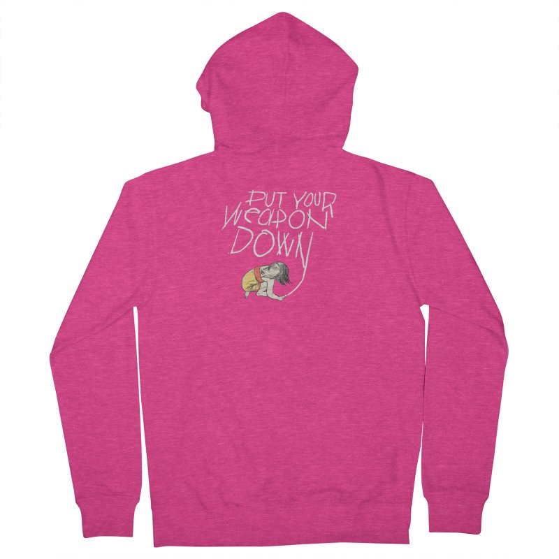 Put Your Weapon Down Women's French Terry Zip-Up Hoody by Garrison Starr's Artist Shop