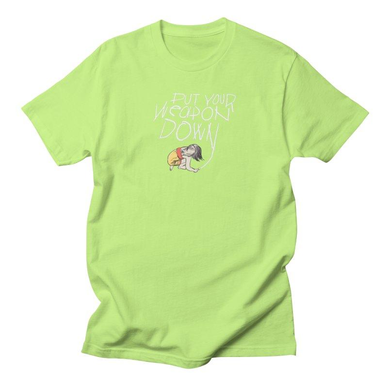 Put Your Weapon Down Women's T-Shirt by Garrison Starr's Artist Shop