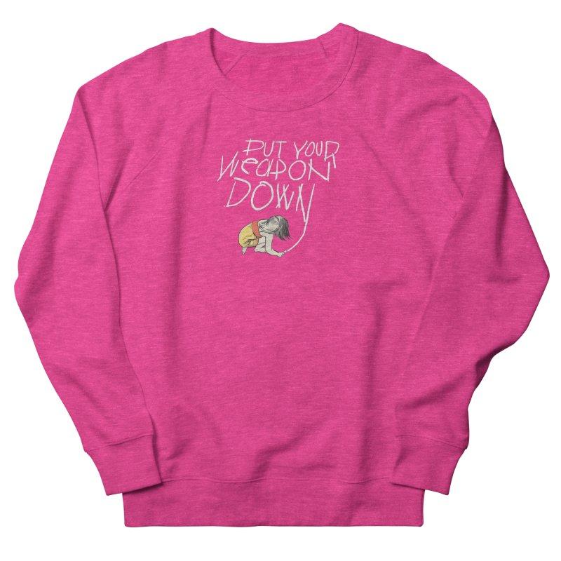 Put Your Weapon Down Men's Sweatshirt by Garrison Starr's Artist Shop
