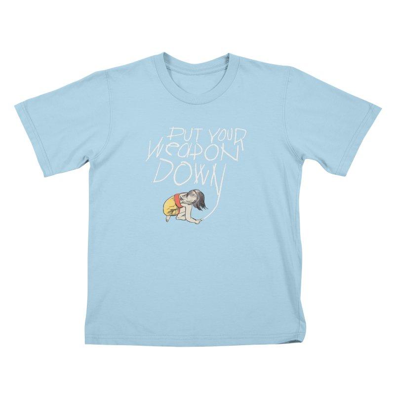 Put Your Weapon Down Kids T-Shirt by Garrison Starr's Artist Shop