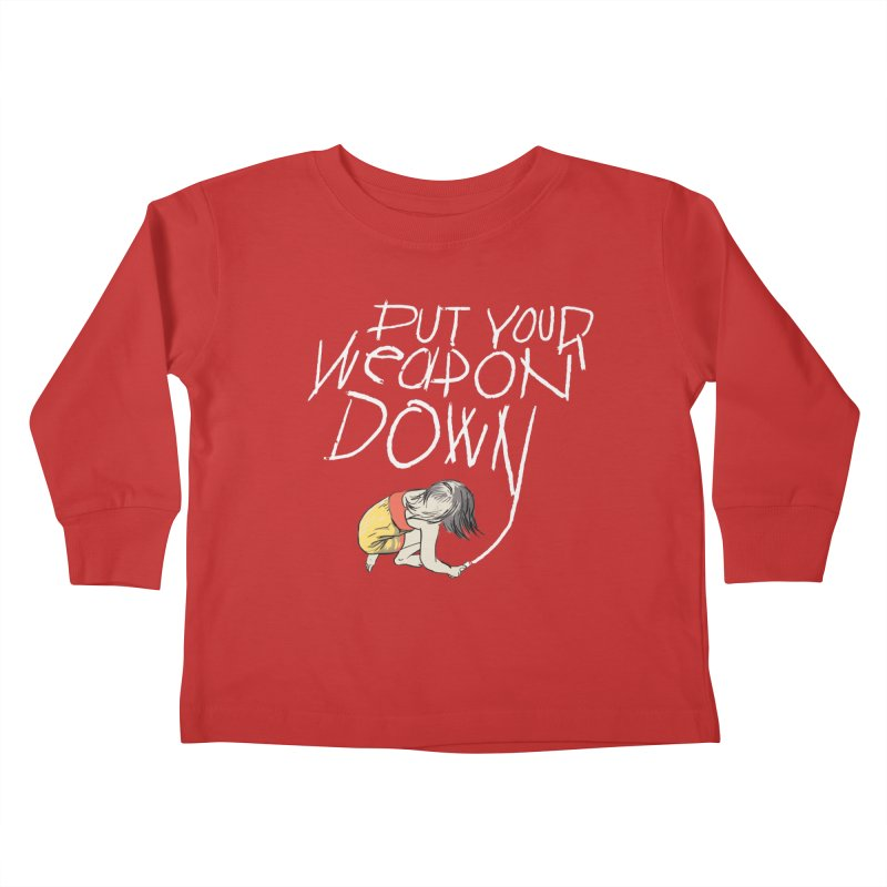 Put Your Weapon Down Kids Toddler Longsleeve T-Shirt by Garrison Starr's Artist Shop
