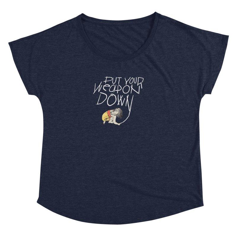 Put Your Weapon Down Women's Dolman Scoop Neck by Garrison Starr's Artist Shop