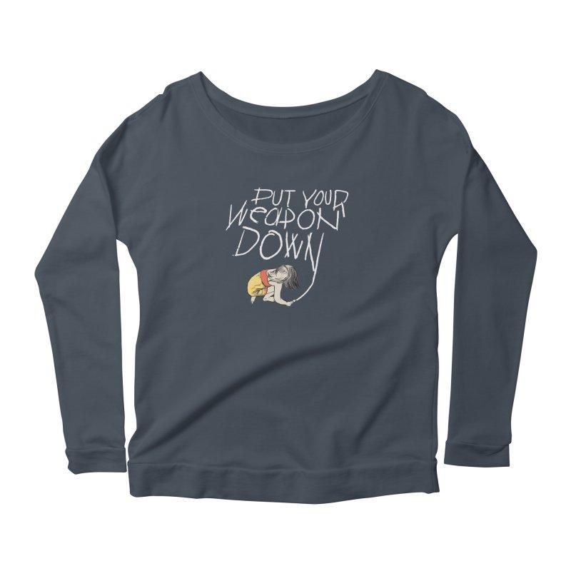Put Your Weapon Down Women's Scoop Neck Longsleeve T-Shirt by Garrison Starr's Artist Shop